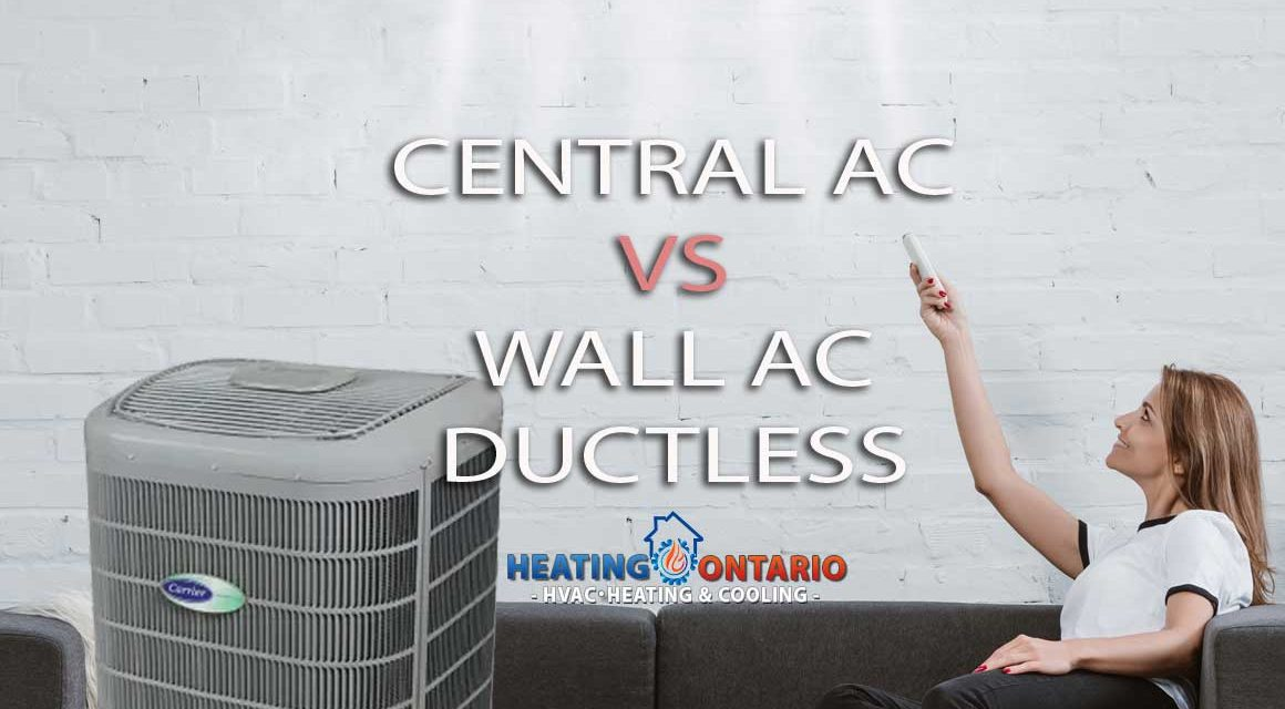 https://www.heatingontario.ca/wp-content/uploads/2020/06/central-ac-vs-wall-air-conditioner-heater-pump-mini-split-1160x640.jpg
